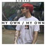 Kyotto - My Own (Letra)