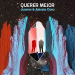 Lyrics: Querer Mejor (English Translation) - Juanes & Alessia Cara