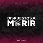 Letra: DISPUESTOS A MORIR - Natos y Waor ft. C.R.O & Homer el Mero Mero