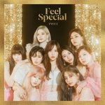 TWICE - Feel Special (Hangul, Romanized, English) Lyrics