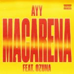 Lyrics: Ayy Macarena Remix (English Translation) – Tyga feat. Ozuna