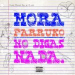 Mora, Farruko – No Digas Nada (English Translation)